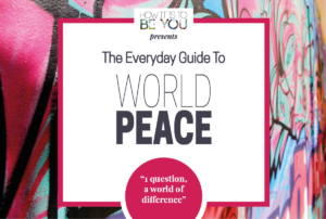The Everyday Guide To World Peace